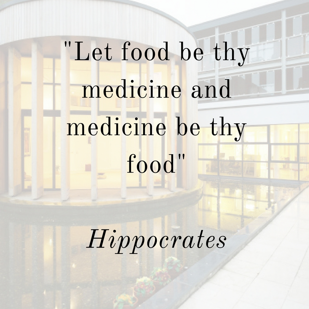 Let food be thy medicine and medicine be thy food-Hippocrates